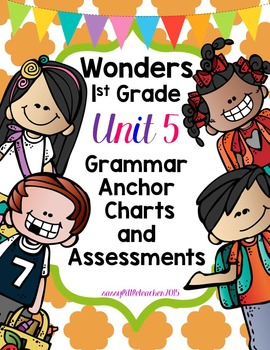 1st Grade Wonders Unit 5 Grammar Charts and Assessments