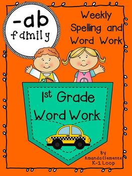 1st Grade Word Work - Weekly Spelling -ab Family