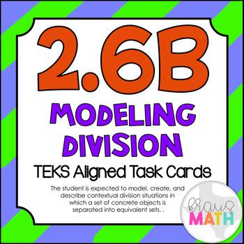 2.6B: Division TEKS Aligned Task Cards  (3.OA.2)