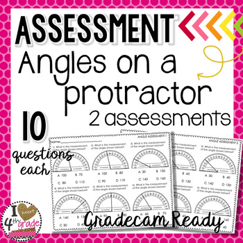 2 ANGLE ASSESSMENTS (angles on a protractor) for GRADECAM
