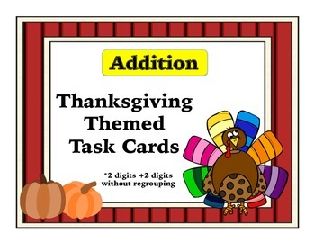 2 Digit Addition W/O Regrouping Task Cards-Thanksgiving Th