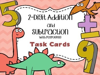 2-Digit Addition and Subtraction Task Cards - with regrouping