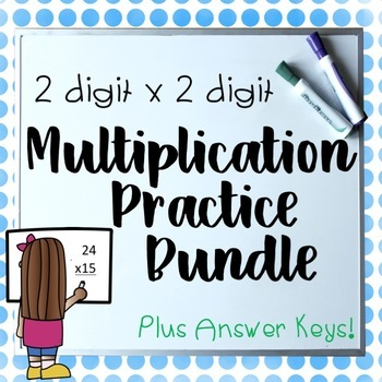 2 Digit By 2 Digit Multiplication Worksheets Bundle! Updat