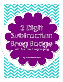 2-Digit Subtraction Brag Badge (with & without regrouping)