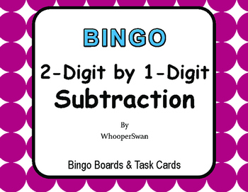 2-Digit by 1-Digit Subtraction BINGO and Task Cards