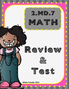 2.MD.7 MATH REVIEW & TEST