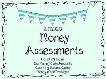 2.MD.C.8 Money Assessments (Coins, Comparing Amounts, Word