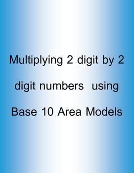 2 digit by 2 digit multiplication: Base 10 Area Model MGSE4.NBT.5