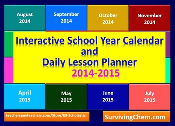 2014 - 2015 Interactive School Year Calendar and Daily Les