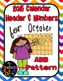 2015 October Calendar Header & Numbers ABB Pattern