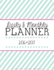 Daily & Monthly Calendar Planner, 2016-17: Blue