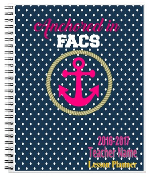 2016-2017 Anchored in FACS Teacher Lesson Planner