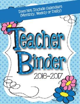 2016-2017 Floral Teacher Binder - Everything Minus the Calendars!