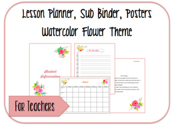 2016-2017 Lesson Planner, Sub Binder, Posters: Watercolor Flowers