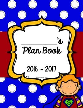 2016-2017 SUPER HERO Teacher Plan Book