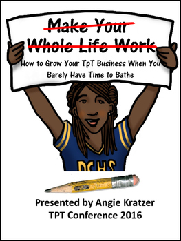 """2016 Conference Handouts for """"Make Your Whole Life Work"""""""