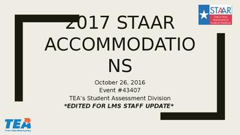 2017 STAAR Accommodations Update STAFF TRAINING