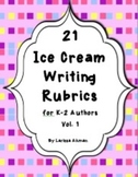 21 Ice Cream Writing Rubrics for K-2 Authors (tied to Comm