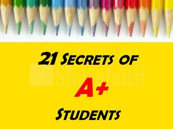 21 Secrets of A+ Students - PowerPoint