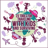 23 Tools for Traveling with Kids and Surviving