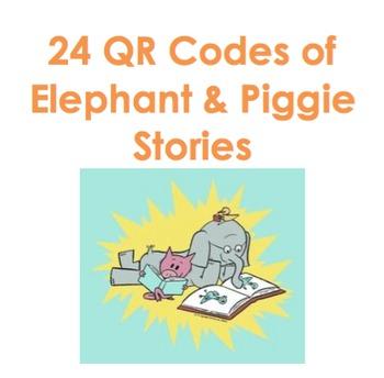 24 QR Codes of Elephant & Piggie Stories