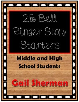 25 Bell Ringer Story Starters for Middle and High School Students