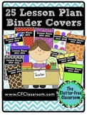 25 FREE Lesson Plan Binder Covers for the 2015-2016 School Year