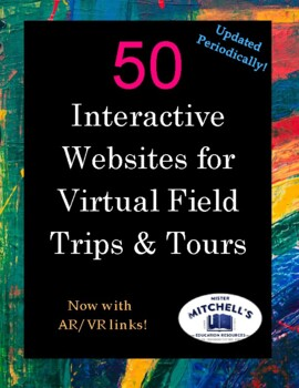 35+ Interactive Web Sites for Virtual Field Trips & Tours