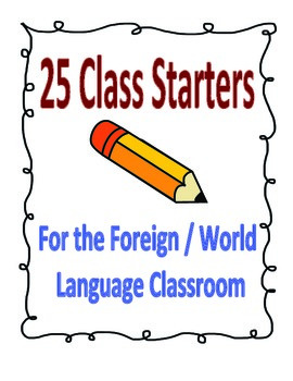 25 Warm-Up and Starter Activities for Foreign... by World Language ...