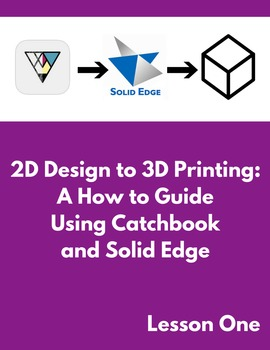 2D Design to 3D Printing: A How to Guide Using Catchbook a