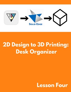 2D Design to 3D Printing: Desk Organizer