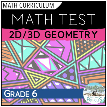 2D/3D Geometry Unit Test - Grade 6 Math Assessment