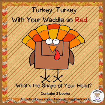 2D Shapes Turkey, Turkey With Your Waddle So Red, What's t