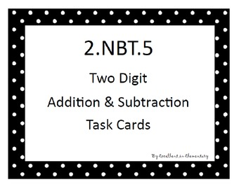 2.NBT.5 Addition & Subtraction Task Cards