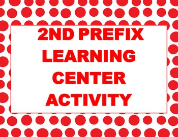 2ND GRADE PREFIX LEARNING CENTER ACTIVITY