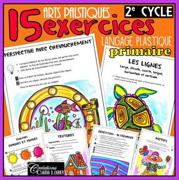 2e cycle du primaire: Arts plastiques - 15 exercices du la