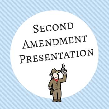 Bill of Rights:  2nd Amendment Presentation