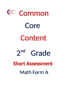 2nd Grade Common Core Math Assessment Bundle SHORT Form A