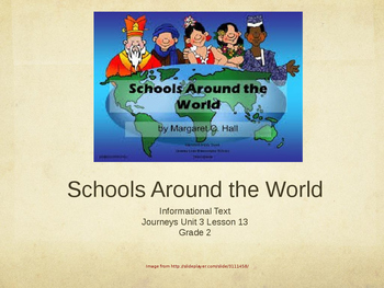2nd Grade Journeys, Unit 3 Lesson 13 Schools Around the World PPT