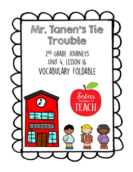2nd Grade Journeys Vocabulary Foldable: Mr. Tanen's Tie Trouble