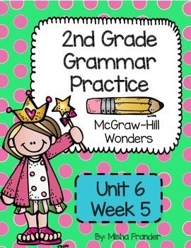 2nd Grade McGraw-Hill Wonders Grammar Practice Un 6 Wk 5 -