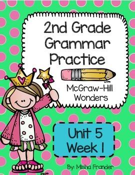 2nd Grade McGraw-Hill Wonders Grammar Practice Unit 5 Week