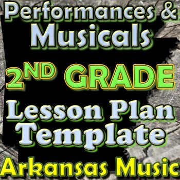 2nd Grade Performance/Musical Unit Lesson Plan Template Ar