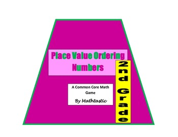 2nd Grade Place Value Ordering Numbers Game for Common Core