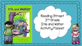 2nd Grade Reading Street Unit 1.1 Iris and Walter