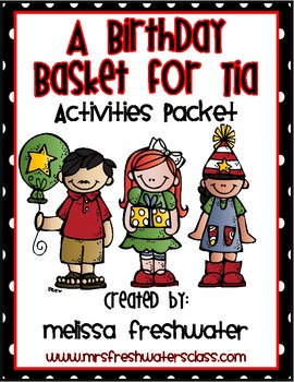 2nd Grade Reading Street Unit 6.3 A Birthday Basket for Ti