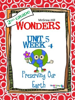 2nd Grade Wonders Reading  Unit 5 Week 4 ~ Preserving Our