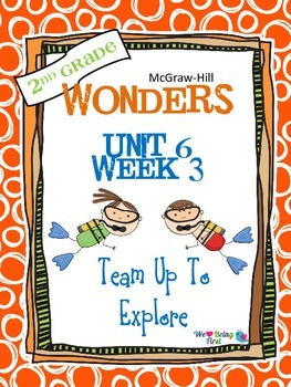 2nd Grade Wonders Reading ~ Unit 6 Week 3 ~ Team Up To Explore