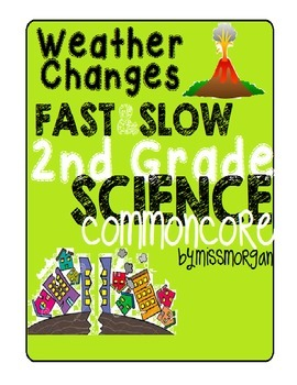2nd grade fast and slow land changes
