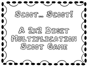 2x2 Digit Multiplication Scoot Game